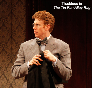 Mark Ledbetter as  Thaddeus in The Tin Pan Alley Rag